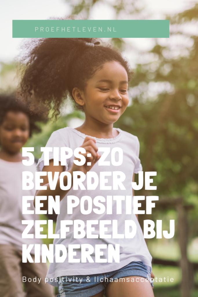 zo bevorder je een positief zelfbeeld bij kinderen - Proef het leven